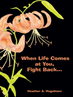 When Life Comes at You, Fight Back...