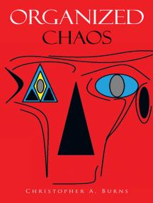 Organized Chaos