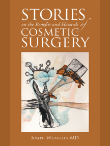 Stories on the Benefits and Hazards of Cosmetic Surgery