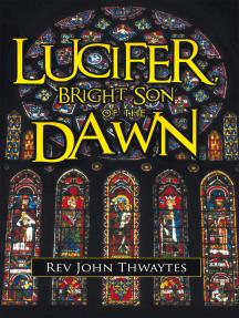 Lucifer, Bright Son of the Dawn