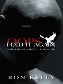 """""""Oops, I Did It Again!"""": God Hates Sin, but He Loves You!"""