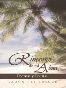 Rincones De Mi Alma: Poemas Y Poesías