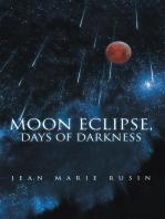 Moon Eclipse, Days of Darkness