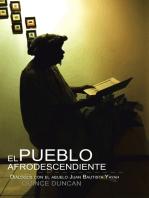 El Pueblo Afrodescendiente: Diálogos Con El Abuelo Juan Bautista Yayah