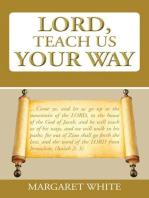 Lord, Teach Us Your Way