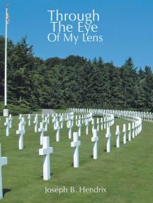 Through the Eye of My Lens