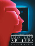 Breaking Free from the Tyranny of Beliefs