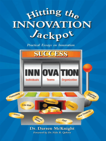 Hitting the Innovation Jackpot: Practical Essays on Innovation
