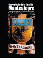 Genealogía De La Familia Montealegre: Sus Antepasados En Europa Y Sus Descendientes En América