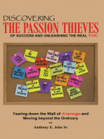 Discovering the Passion Thieves of Success and Unleashing the Real You