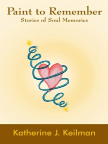 Paint to Remember: Stories of Soul Memories