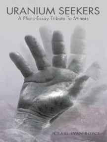 Uranium Seekers: A Photo-Essay Tribute to Miners (Working)