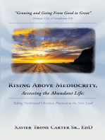 Rising Above Mediocrity, Accessing the Abundant Life: