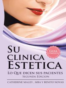 Su Clinica Estetica: Guia Completa Lo Que Dicen Sus Pacientes