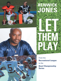 Let Them Play: From the Recreational League to the Bowl Championship Series