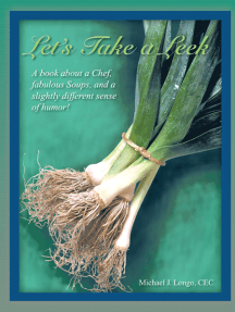 Let's Take a Leek: A Book About a Chef, Fabulous Soups, and a Slightly Different Sense of Humor!