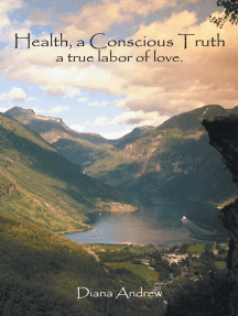 Health, a Conscious Truth: A True Labor of Love.