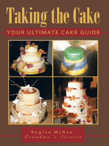 Taking the Cake: Your Ultimate Cake Guide