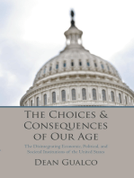 The Choices and Consequences of Our Age: The Disintegrating Economic, Political, and Societal Institutions of the United States