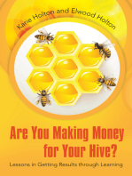 Are You Making Money for Your Hive?: Lessons in Getting Results Through Learning
