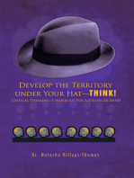 Develop the Territory Under Your Hat—Think!
