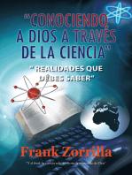 """""""Conociendo a Dios a Través De La Ciencia"""": """" Realidades Que Debes Saber"""""""