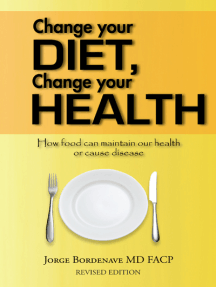 Change Your Diet, Change Your Health: How Food Can Maintain Our Health or Cause Disease