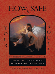 "How Safe Is Your Soul?: So Wide Is the Path so Narrow Is the Way ""Come and Follow Us to the Way"""