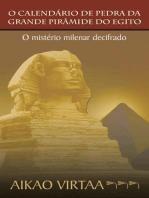 O Calendário De Pedra Da Grande Pirâmide Do Egito: O Mistério Milenar Decifrado