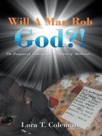 Will a Man Rob God?!