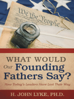 What Would Our Founding Fathers Say?