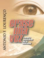 Erase Una Vez: Caras Y Máscaras De La Felicidad