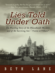 Lies Told Under Oath: The Puzzling Story of the Pfanschmidt Murders and of the Surviving Son—Victim or Villain?