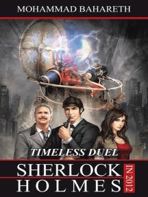 Sherlock Holmes in 2012: Timeless Duel