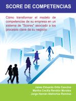 """Score De Competencias: Cómo Transformar El Modelo De Competencias De Su Empresa En Un Sistema De """"Scores"""" Asociado a Los Procesos Clave De Su Negocio"""
