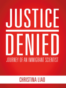 Justice Denied: Journey of an Immigrant Scientist