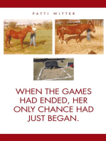 When the Games Had Ended, Her Only Chance Had Just Began.