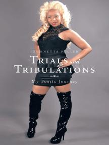 Trials and Tribulations: My Poetic Journey