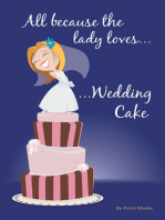 All Because the Lady Loves… Wedding Cake