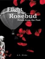 Flight of the Rosebud