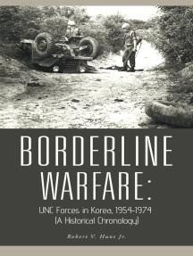 Borderline Warfare:: Unc Forces in Korea, 1954-1974 (A Historical Chronology)