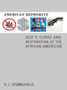 American Reprobate: God'S Curse and Restoration of the African American