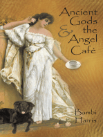 Ancient Gods and the Angel Café