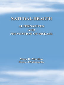 Natural Health: Alternatives and Prevention of Disease