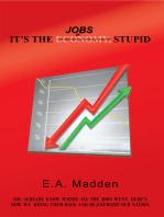 It'S the Jobs, Stupid