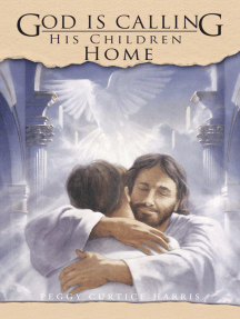 God Is Calling His Children Home
