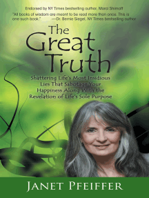 The Great Truth: Shattering Life'S Most Insidious Lies That Sabotage Your Happieness