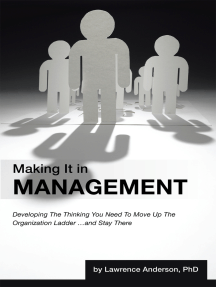 Making It in Management: Developing the Thinking You Need to Move up the Organization Ladder … and Stay There