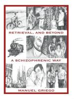 Retrieval, and Beyond: A Schizophrenic Way