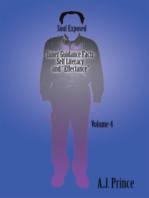 """Soul Exposed Volume 4: Inner Guidance  Facts Self Literacy and """"Effectance"""""""